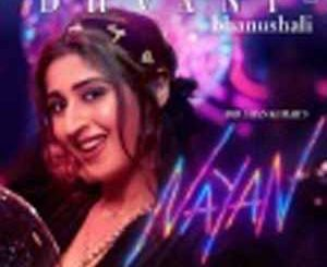 Nayan – Jubin Nautiyal, Dhvani Bhanushali Mp3 Song Download