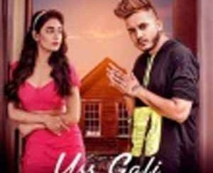 Uss Gali – Oye Kunaal Mp3 Song