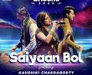 Saiyaan Bol Kaushiki Chakraborty Mp3 Song